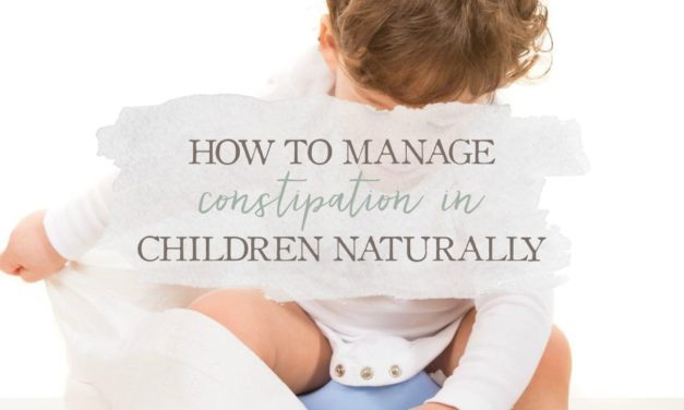 How To Manage Constipation In Children Naturally