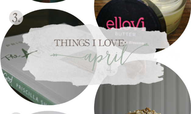 Things I Love: April 2016