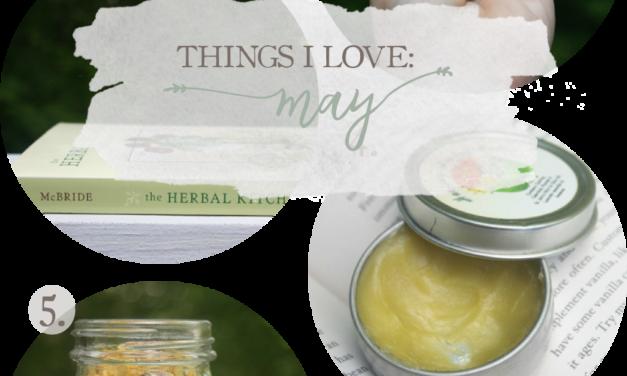 Things I Love: May 2016
