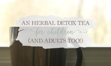 An Herbal Detox Tea For Children (And Adults Too!)