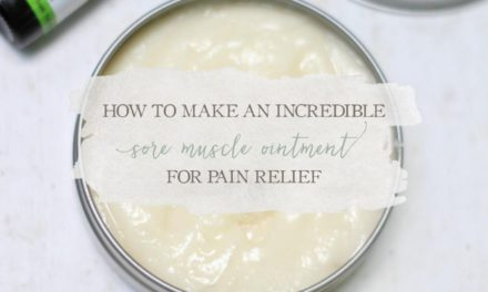 How To Make An Incredible Sore Muscle Ointment For Pain Relief