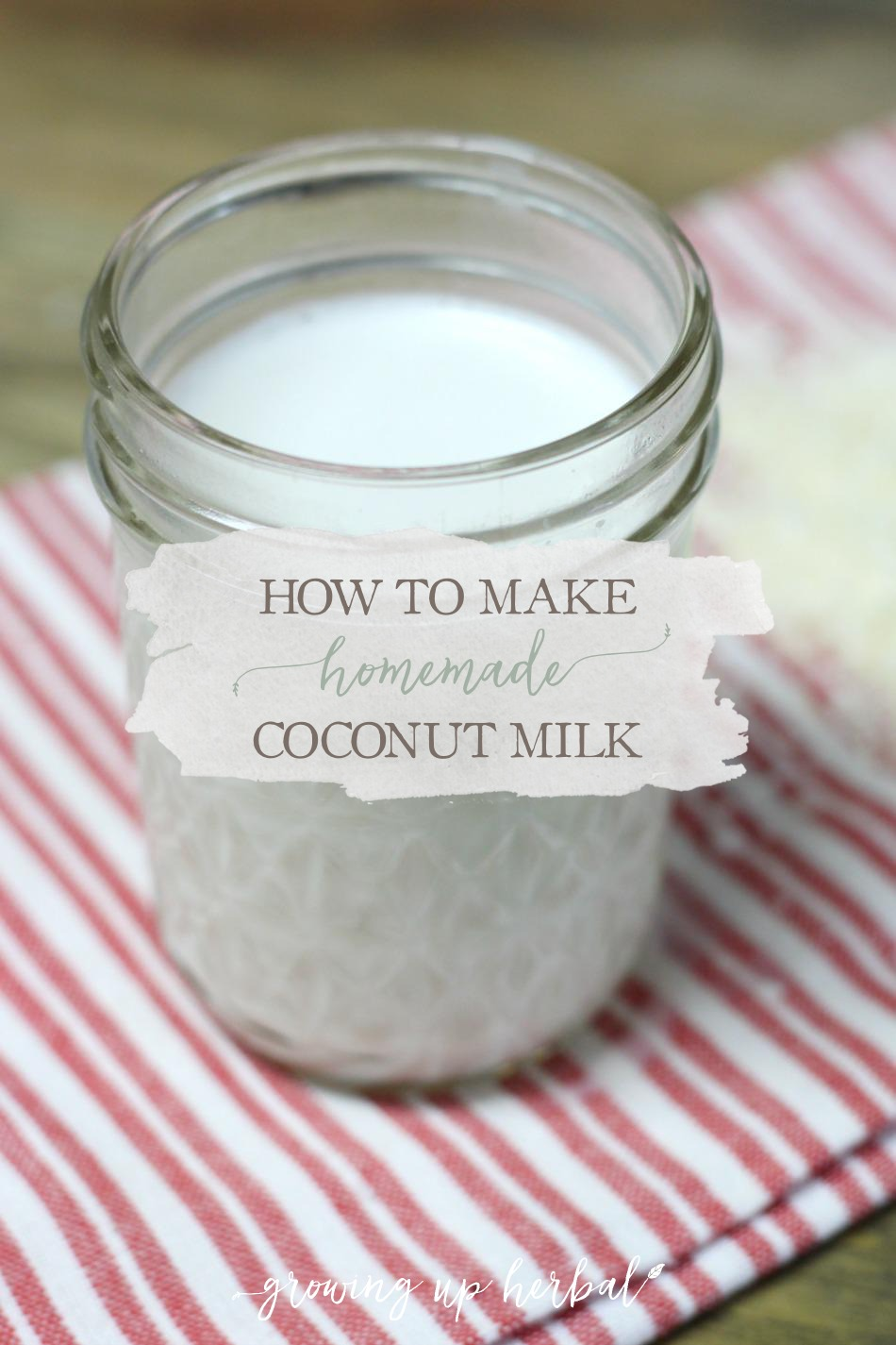 How To Make Homemade Coconut Milk | Growing Up Herbal | Make homemade coconut milk at home. It's easier than you think, and super healthy for you!