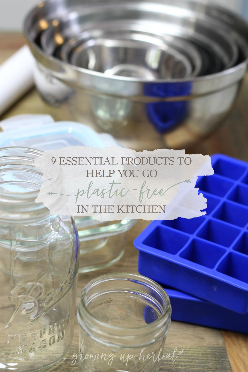 9 Essential Products To Help You Go Plastic-Free In The Kitchen | Growing Up Herbal | Here are 9 products to make going plastic-free in the kitchen a bit easier on you!