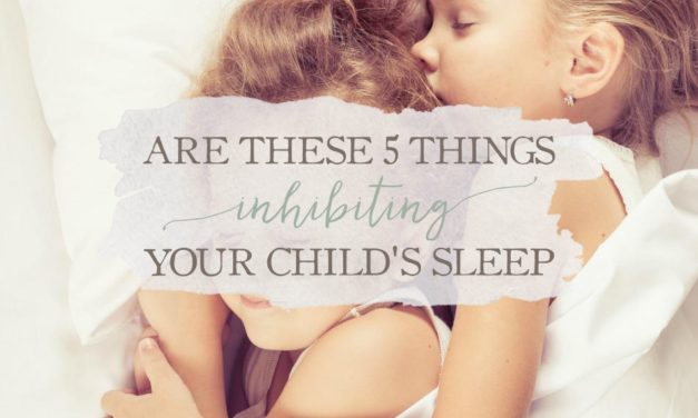 Are These 5 Things Inhibiting Your Child's Sleep (And Natural Alternatives To Help)