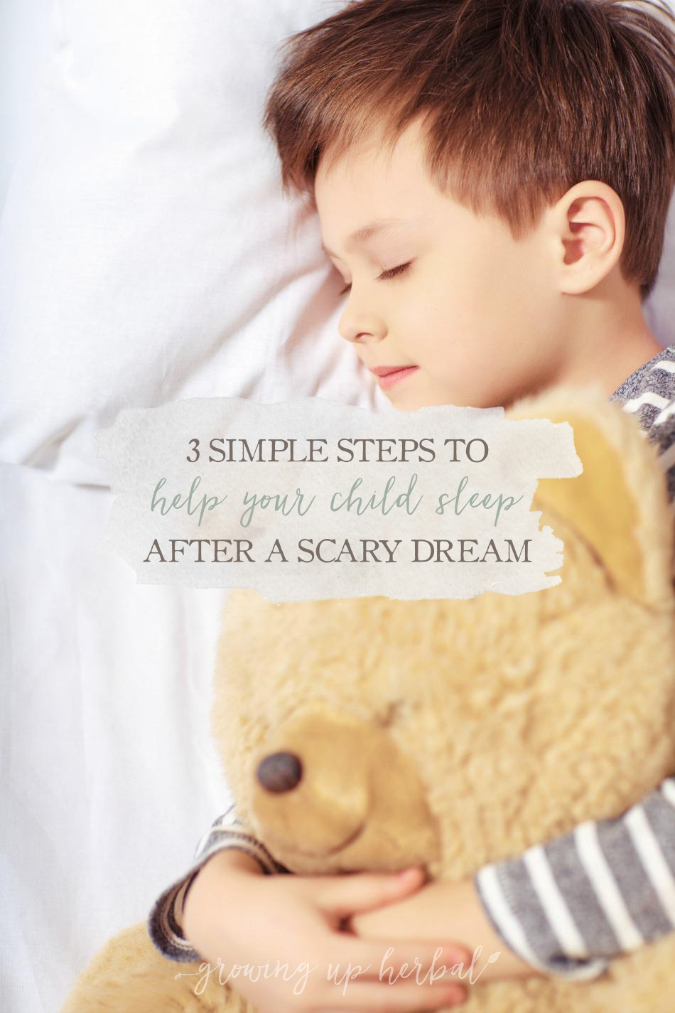 3 Simple Steps To Help Your Child Sleep After A Scary Dream | Growing Up Herbal | Childhood fears are normal. Here's how to support your child emotionally and help them through their fears at the same time.