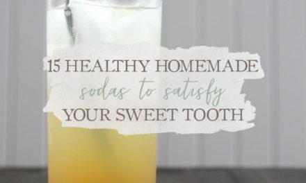 15 Healthy Homemade Sodas to Satisfy Your Sweet Tooth