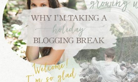 Why I'm Taking A Holiday Blogging Break (+ A Sneak Peek At My New Website)