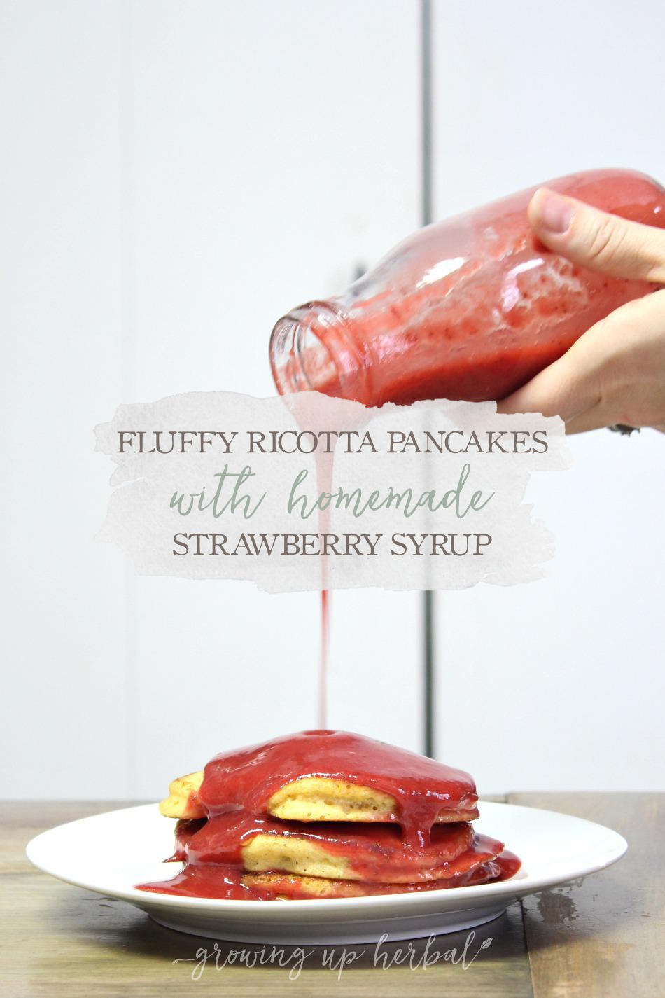 Fluffy Ricotta Pancakes With Homemade Strawberry Syrup | Growing Up Herbal | Wanna know what our favorite pancake and homemade syrup recipes are? Get them in today's post, and pin it to your Pinterest boards for safe keeping!