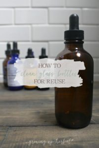 How To Clean Glass Bottles For Reuse | Growing Up Herbal | Learn how to clean glass bottles so you can reuse them for herbal tinctures, infused oils, or essential oil blends.