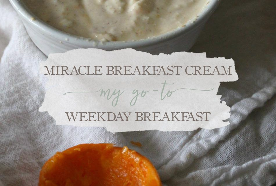 Miracle Breakfast Cream: My Go-To Weekday Breakfast