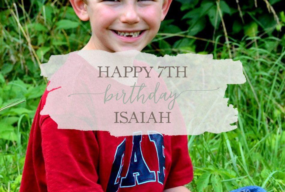 Happy 7th Birthday Isaiah!