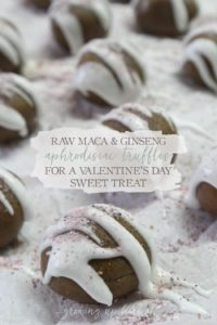 Raw Maca & Ginseng Aphrodisiac Truffles For A Valentine's Day Treat | Growing Up Herbal | Try these delicious, sweet, and healthy herbal aphrodisiac truffles this Valentine's Day. Perfect for dessert or to accompany a thoughtful gift!