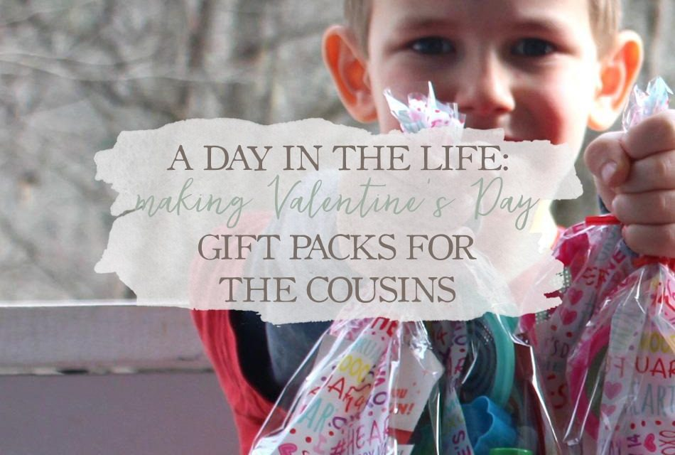 A Day In The Life: Making Valentine's Day Gift Packs For The Cousins