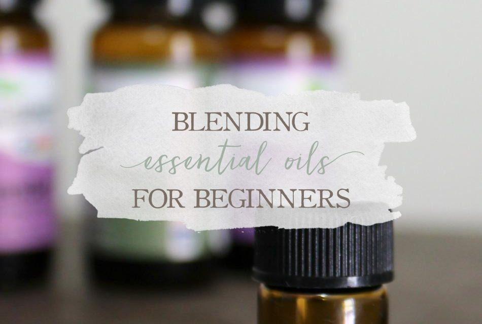 Blending Essential Oils For Beginners