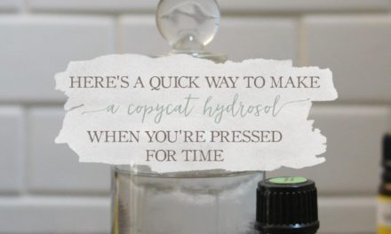 Here's A Quick Way To Make A Copycat Hydrosol When You're Pressed For Time