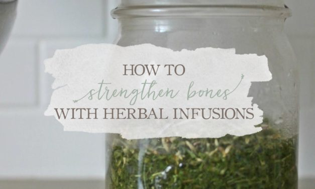 How To Strengthen Bones With Herbal Infusions