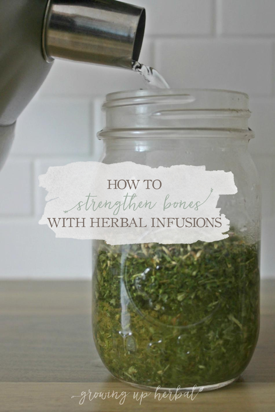 How To Strengthen Bones With Herbal Infusions | Growing Up Herbal | Learn how to strengthen and support bones with herbal infusions. Plus, get a recipe for a DIY healthy bone infusion too!