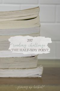 2017 Reading Challenge: The Half-Way Point   Growing Up Herbal   Just a little update on how I got into reading and how my book reading challenge is going so far this year!