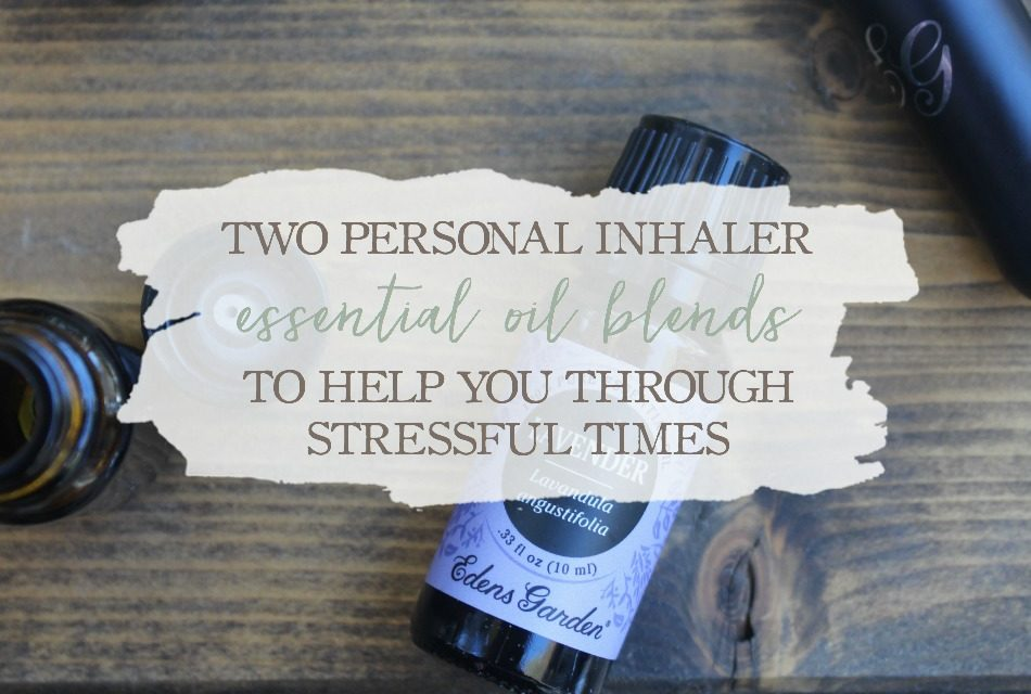 Two Personal Inhaler Essential Oil Blends To Help You Through Stressful Times
