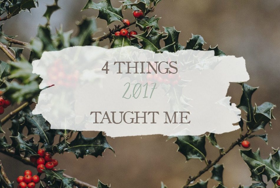 4 Things 2017 Taught Me