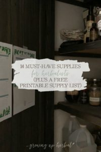 14 Must-Have Supplies For Herbalists (Plus A Free Printable Supply List) | Growing Up Herbal | Curious what supplies you'll need as an herbalist? Here are 14 to get you started. Plus, get a free printable supply list to help you stay organized.