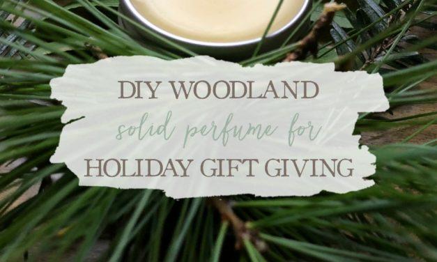 DIY Woodland Botanical Perfume For Holiday Gift-Giving