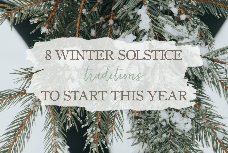 8 Winter Solstice Traditions To Start This Year