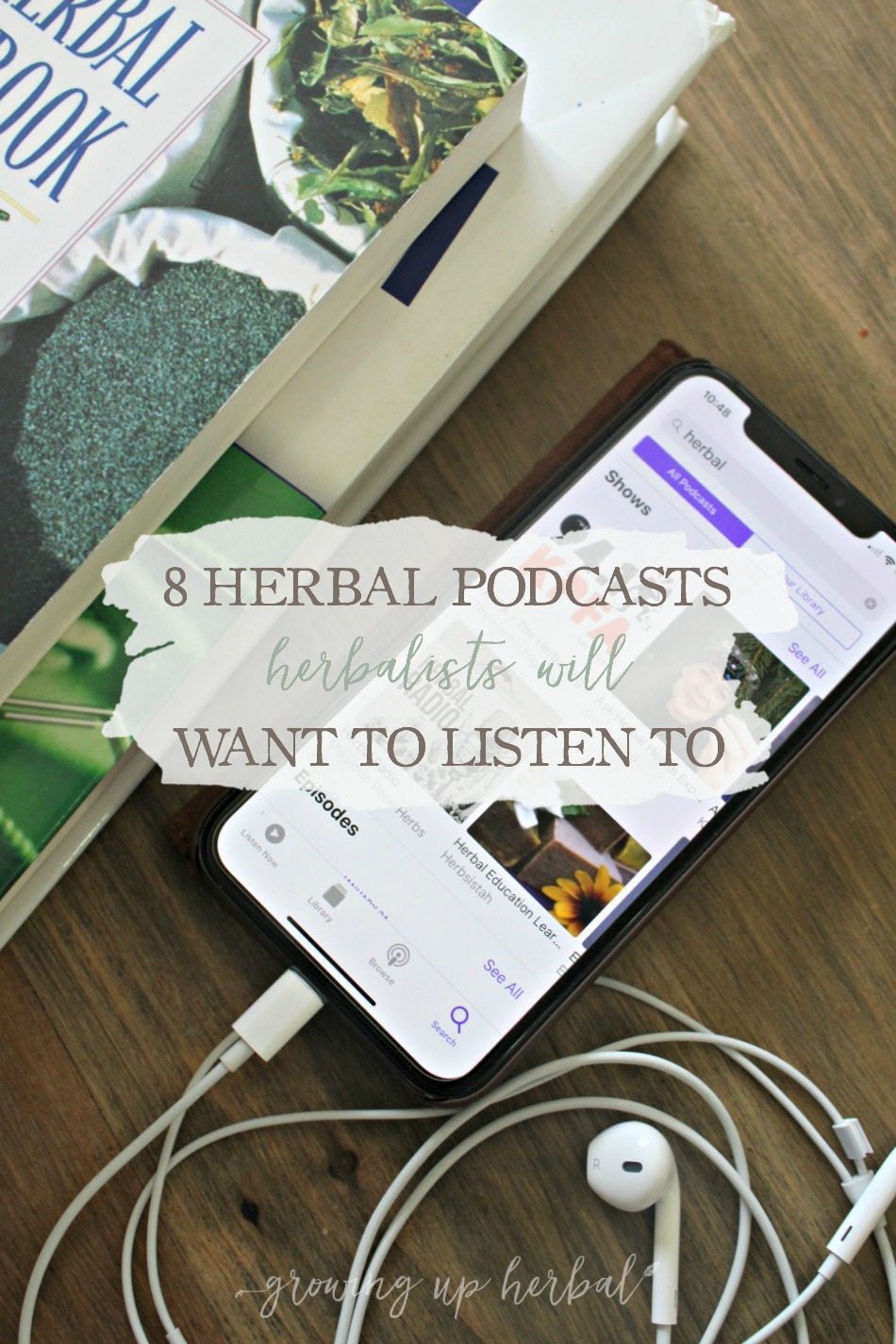 8 Herbal Podcasts Herbalists Will Want To Listen To | Growing Up Herbal | Looking for herbal podcasts to listen too? Here are 8 that can benefit your herbal education!