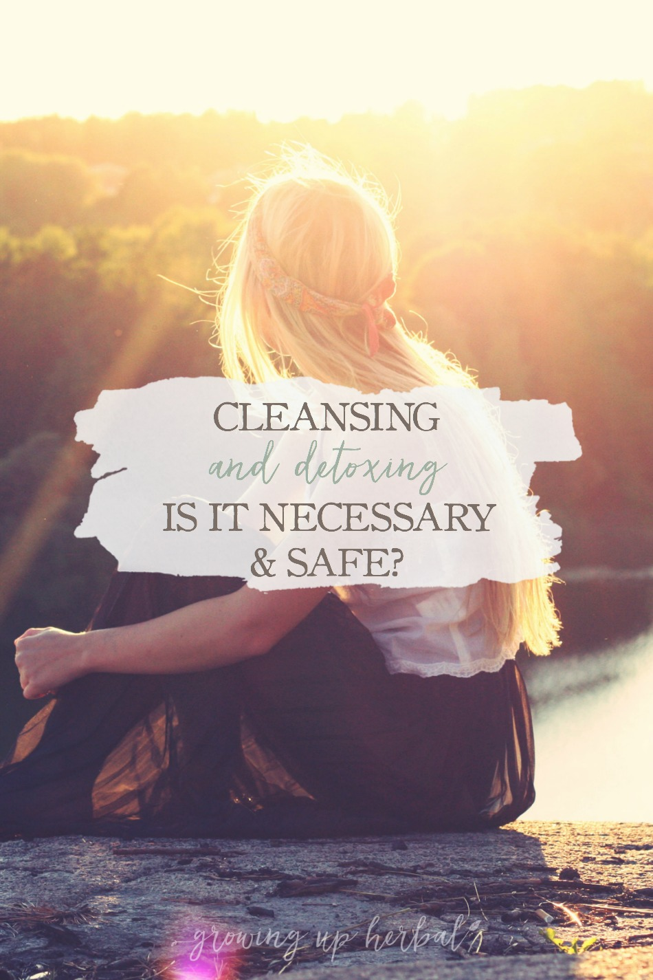 "Cleansing and Detoxing: Is It Necessary and Safe? | Growing Up Herbal | Learn more about what toxins are, what the terms ""cleansing"" and ""detoxing"" mean, when it's appropriate to cleanse or detox, what kind of cleansing and detoxing herbs can be used, and how to approach cleansing and detoxing with children in this post."
