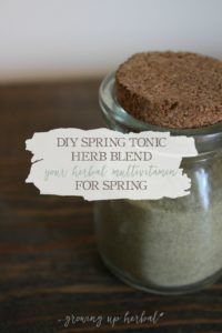 DIY Spring Tonic Herb Blend: Your Herbal Multivitamin For Spring | Growing Up Herbal | Spring is here, and it's time to shed winter's weight and lighten the load for an energetic spring. This Spring Tonic Herb Blend has the nutrients you need!