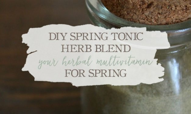 DIY Spring Tonic Herb Blend: Your Herbal Multivitamin For Spring
