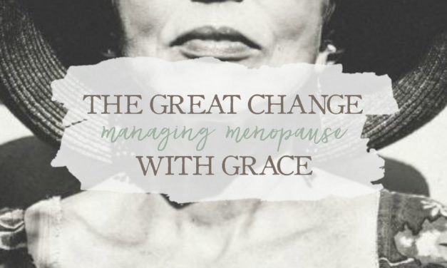 The Great Change: Managing Menopause With Grace