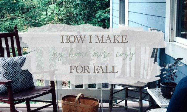 6 Ways I Make My Home Cozy For Fall