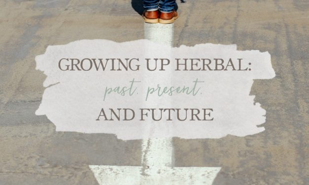 Growing Up Herbal: Past, Present, And Future