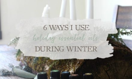 6 Ways I Use Holiday Essential Oils During Winter