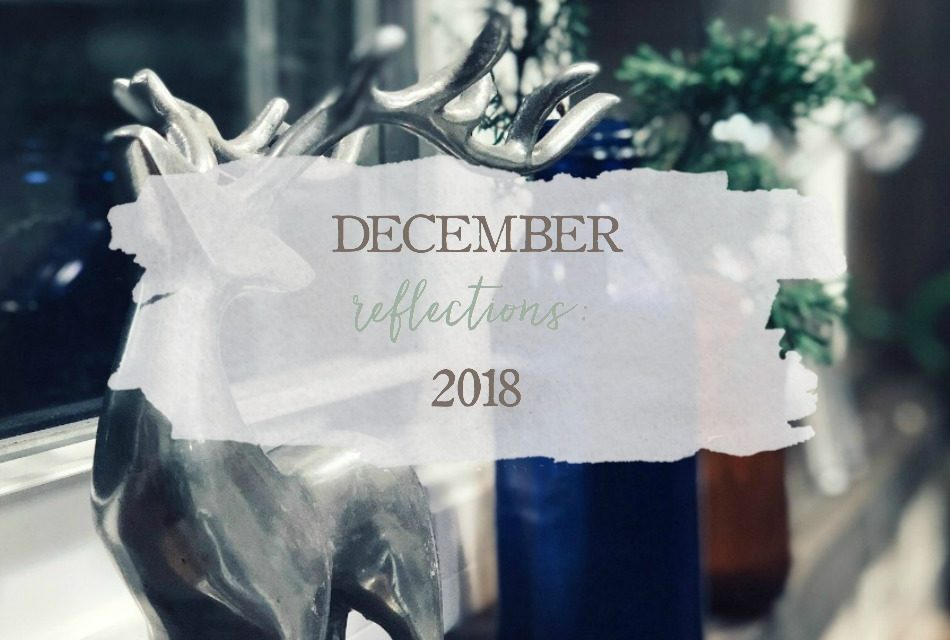 December Reflections: 2018