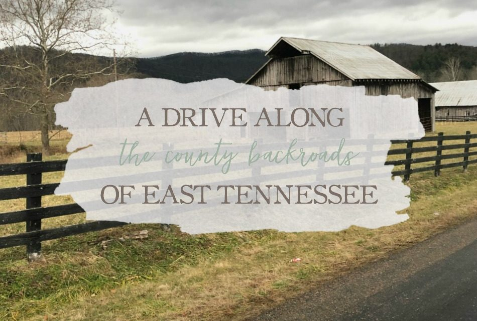 A Drive Along The County Backroads Of East Tennessee