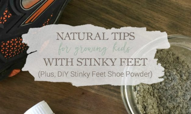 Natural Tips For Growing Kids With Stinky Feet (Plus, DIY Stinky Feet Shoe Powder)