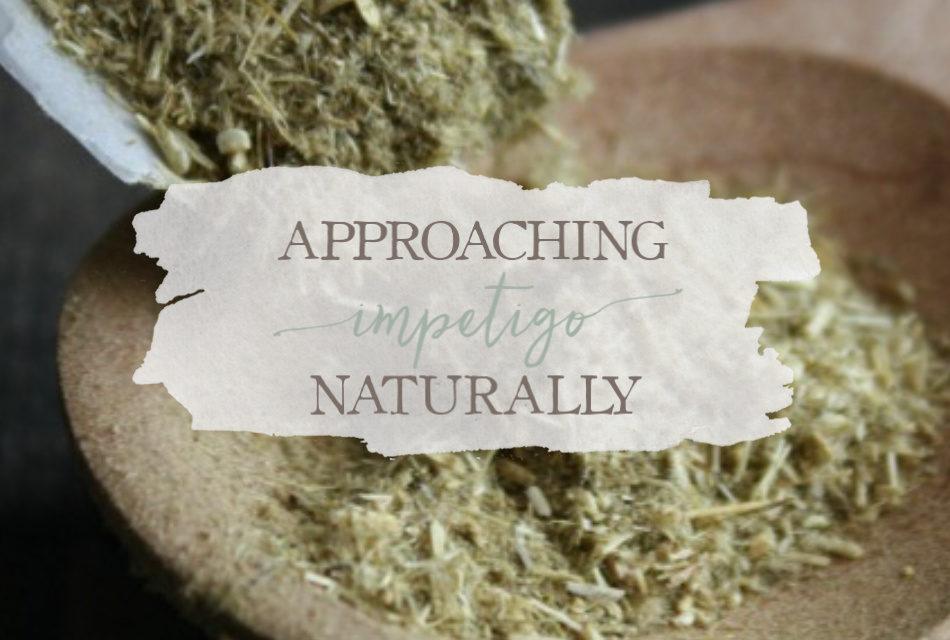 Approaching Impetigo Naturally: A True Story