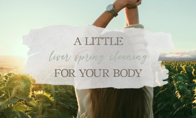 A Little Liver Spring Cleaning for Your Body