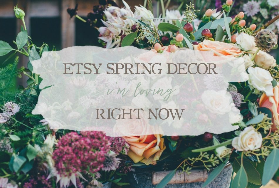 Etsy Spring Decor I'm Loving Right Now