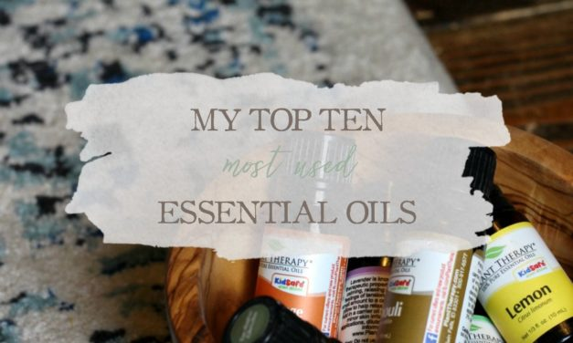 My Top 10 Most Used Essential Oils