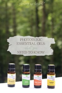 Phototoxic Essential Oils: What You Need To Know | Growing Up Herbal | Learn how to use essential oils safely this summer, especially when it comes to navigating the use of phototoxic essential oils!