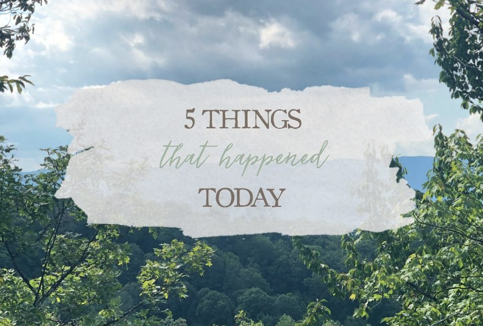 5 Things That Happened Today