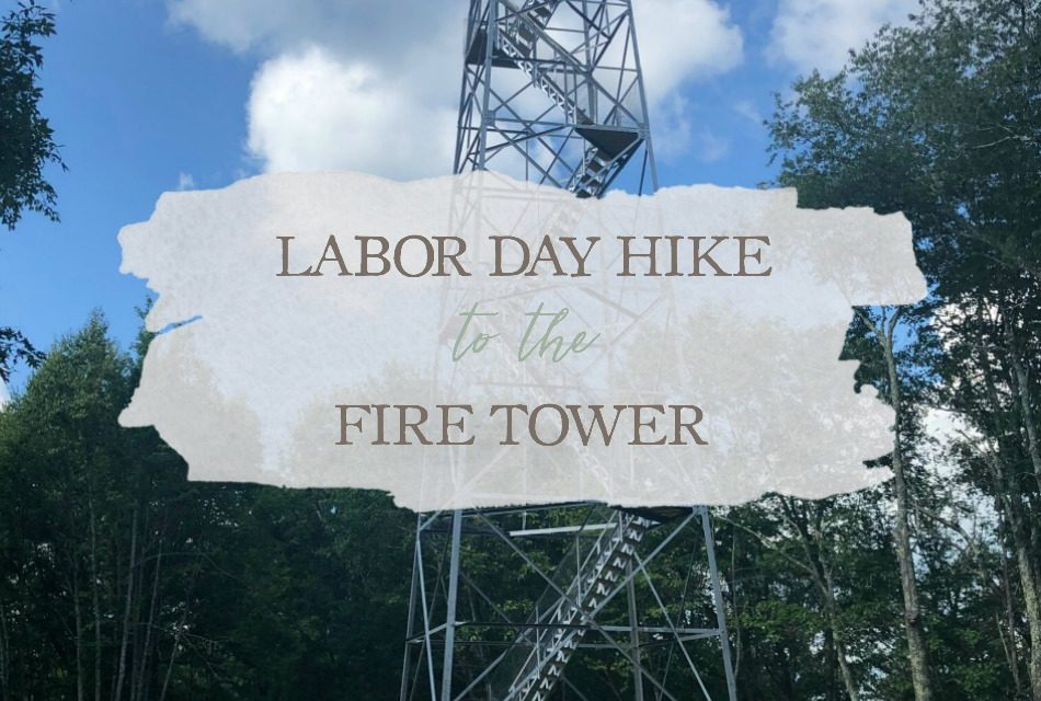 Labor Day Hike to the Fire Tower