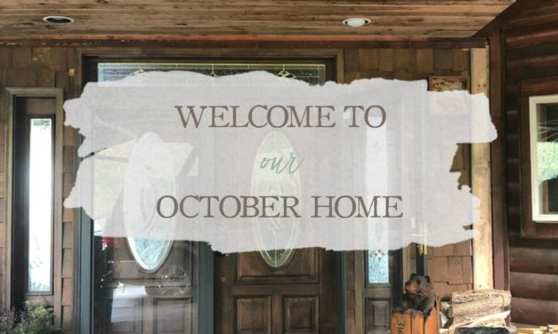Welcome To Our October Home