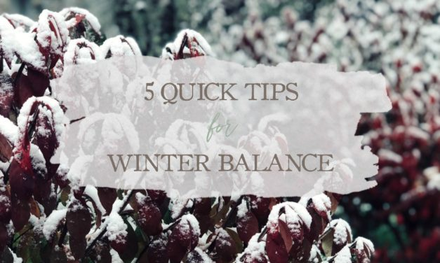 5 Quick Tips For Winter Balance