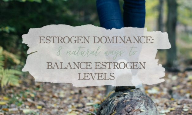 Estrogen Dominance: 8 Natural Ways To Balance Estrogen Levels