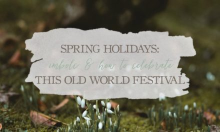 Spring Holidays: Imbolc & How To Celebrate This Old World Festival