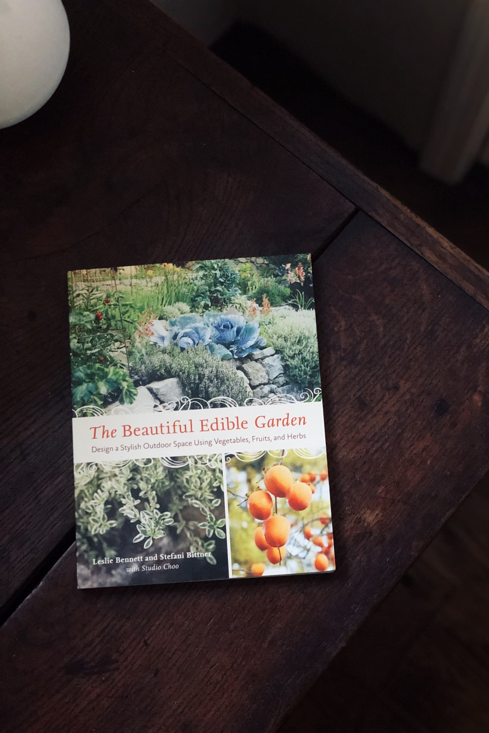 The Beautiful Edible Garden book on a table